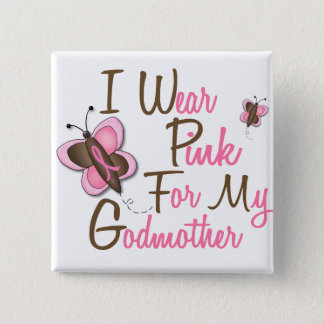 I Wear Pink For My Godmother 22 BREAST CANCER Tees Button