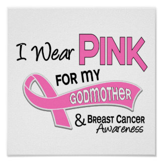I Wear Pink For My Godmother 42 Breast Cancer Poster
