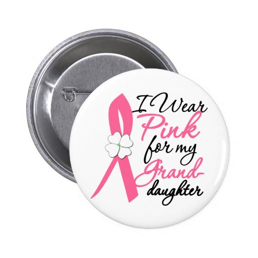 I Wear Pink For My Granddaughter Button