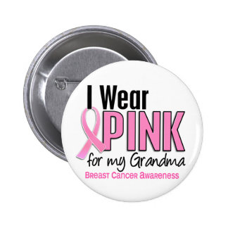 I Wear Pink For My Grandma 10 Breast Cancer 2 Inch Round Button