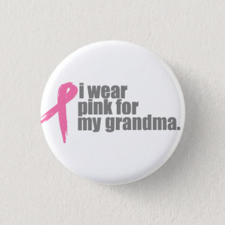 I Wear Pink for My Grandma Pinback Button