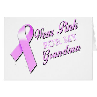 I Wear Pink for my Grandma.png Card