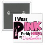 I Wear Pink For My Grandmother 19 BREAST CANCER 2 Inch Square Button
