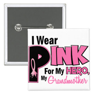 I Wear Pink For My Grandmother 19 BREAST CANCER Button
