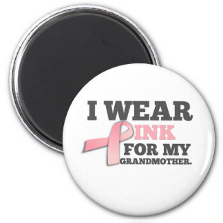 I WEAR PINK FOR MY GRANDMOTHER Breast Cancer Magnet