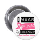 I Wear Pink For My Granny Breast Cancer Pinback Buttons