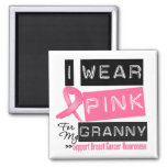 I Wear Pink For My Granny Breast Cancer Magnets