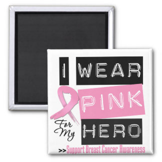 I Wear Pink For My Hero Breast Cancer.png Fridge Magnet