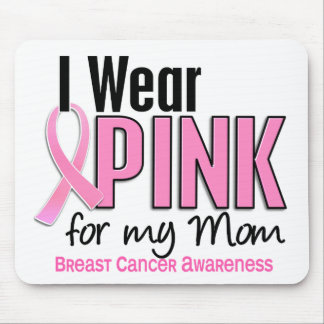 I Wear Pink For My Mom 10 Breast Cancer Mouse Pad