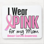 I Wear Pink For My Mom 10 Breast Cancer Mouse Pads