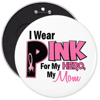 I Wear Pink For My Mom 19 BREAST CANCER 6 Inch Round Button