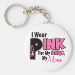 I Wear Pink For My Mom 19 BREAST CANCER Keychain