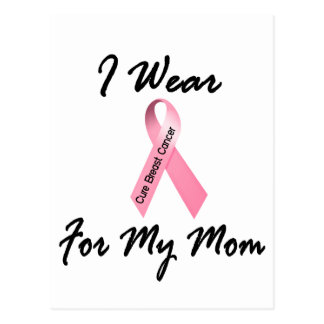 I Wear Pink For My Mom 1 Breast Cancer Postcard