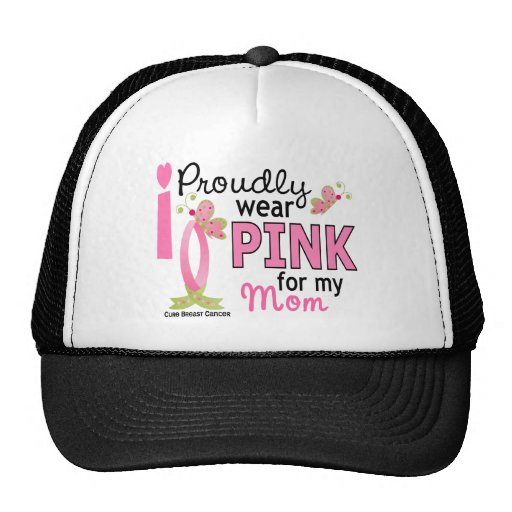 I Wear Pink For My Mom 27 Breast Cancer Hat
