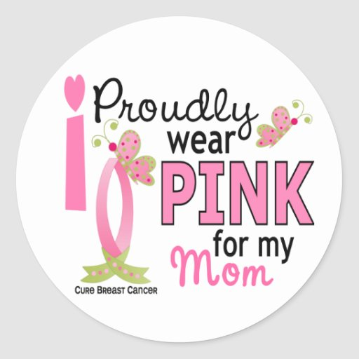 I Wear Pink For My Mom 27 Breast Cancer Round Stickers