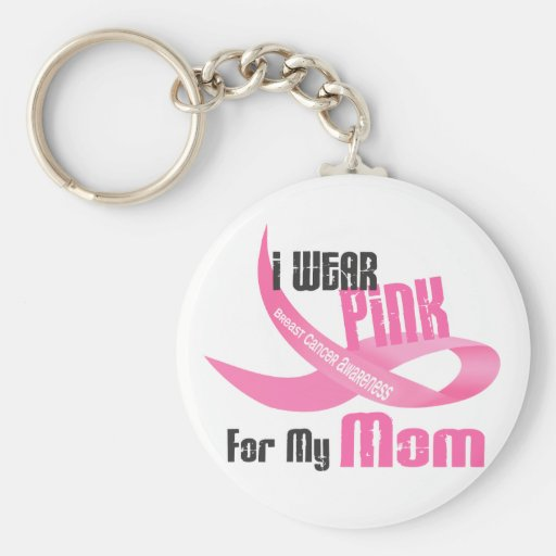 I Wear Pink For My Mom 33 Keychain