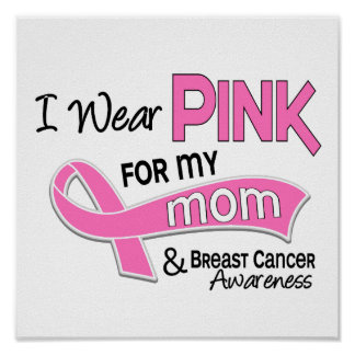 I Wear Pink For My Mom Breast Cancer 42 Poster