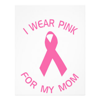 """I Wear Pink For My Mom Breast Cancer Awareness 8.5"""" X 11"""" Flyer"""