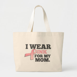 I WEAR PINK FOR MY MOM Breast Cancer Awareness Large Tote Bag