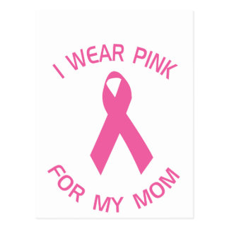 I Wear Pink For My Mom Breast Cancer Awareness Postcard