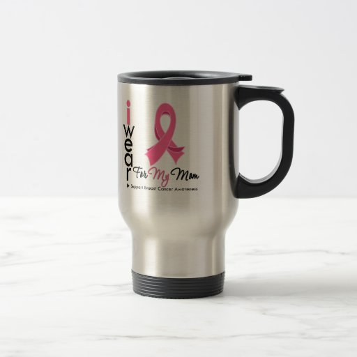 I Wear Pink For My Mom Breast Cancer 15 Oz Stainless Steel Travel Mug