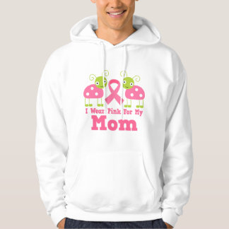 I Wear Pink For My Mom Hoodie