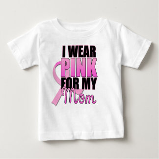 I Wear Pink for My Mom Infant Baby T-Shirt