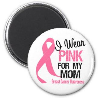 I Wear Pink For My Mom Fridge Magnets