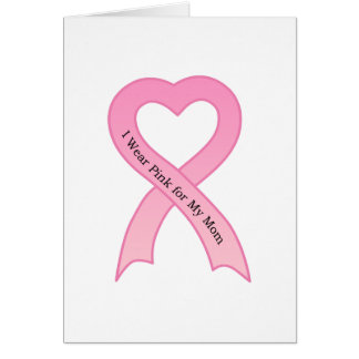 I Wear Pink for My Mom Pink Ribbon Greeting Card