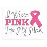 I Wear Pink For My Mom (Pink Ribbon Version C) Postcard