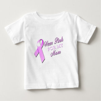 I Wear Pink for my Mom.png Baby T-Shirt