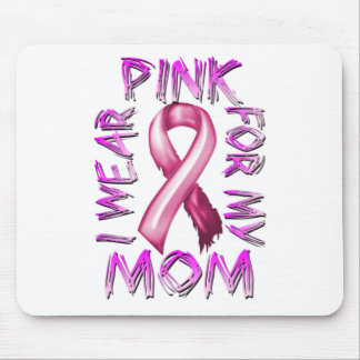 I Wear Pink for my Mom.png Mouse Pad