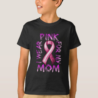 I Wear Pink for my Mom.png T-Shirt