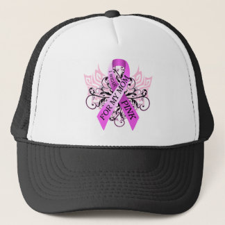 I Wear Pink for my Mom.png Trucker Hat