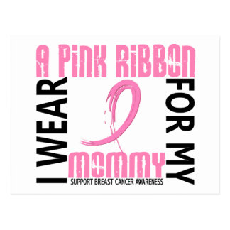 I Wear Pink For My Mommy 46 Breast Cancer Postcard