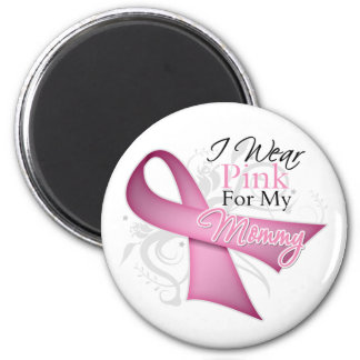 I Wear Pink For My Mommy Breast Cancer Awareness Fridge Magnet