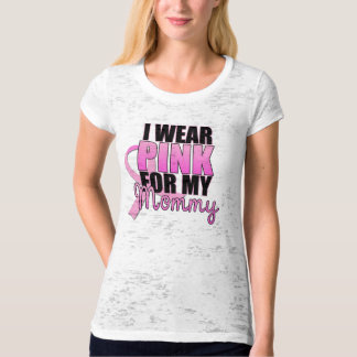 I Wear Pink for My Mommy Breast Cancer T-Shirt