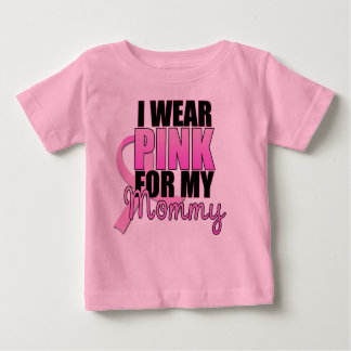 I Wear Pink for My Mommy Infant Baby T-Shirt