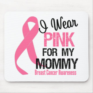 I Wear Pink For My Mommy Mouse Pad