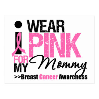 I Wear Pink For My Mommy Post Cards