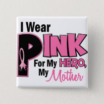 I Wear Pink For My Mother 19 Pinback Button