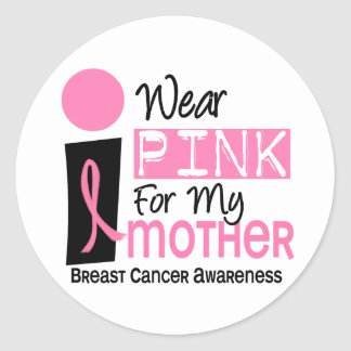 I Wear Pink For My Mother 9 Breast Cancer Classic Round Sticker