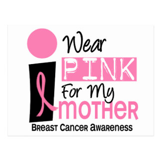 I Wear Pink For My Mother 9 Breast Cancer Postcard
