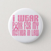 I Wear Pink For My Mother-In-Law 16 Button