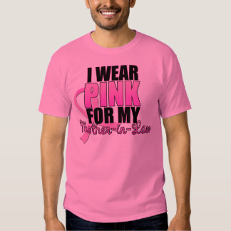 I Wear Pink for My Mother-in-Law ($21.95) Tee Shirt