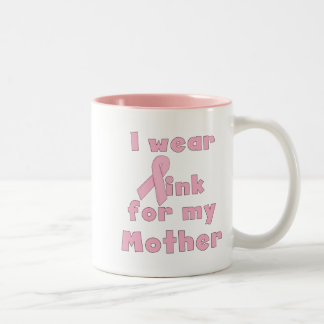 I Wear Pink For My Mother Mug