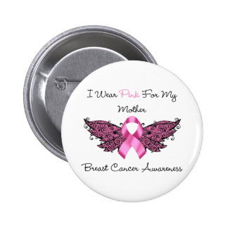 I Wear Pink For My Mother... Pinback Button