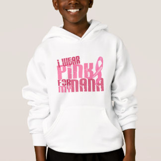 I Wear Pink For My Nana 6.4 Breast Cancer Hoodie