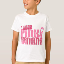 I Wear Pink For My Nana 6.4 Breast Cancer T-Shirt