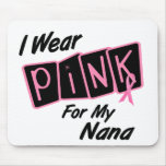 I Wear Pink For My Nana 8 Breast Cancer Mousepads
